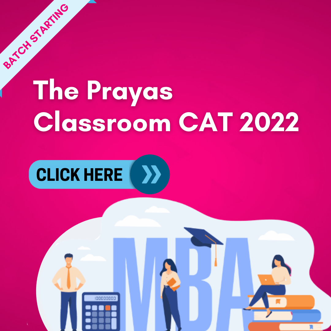 The Prayas Classroom CAT 2022