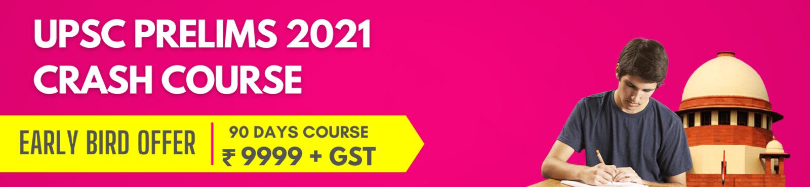 Prelims Crash Course 2021