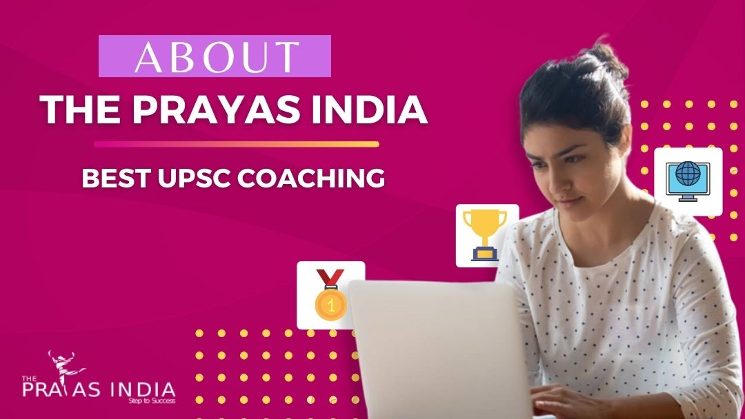 About The Prayas India Best UPSC Coaching Institute