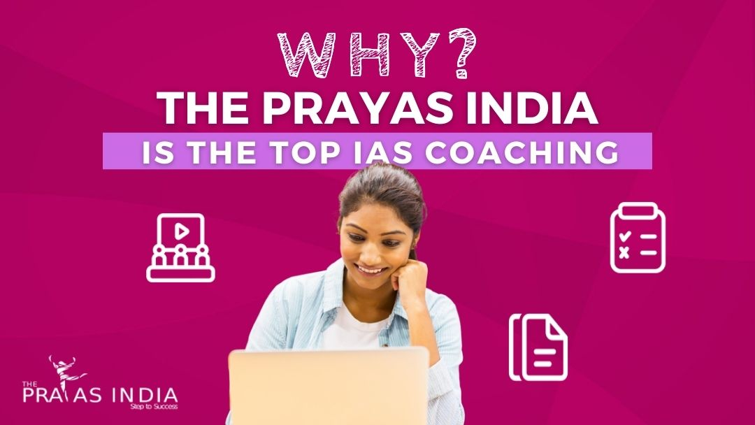 Why The Prayas India is top UPSC coaching